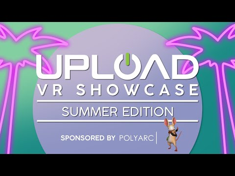 Upload VR Showcase: Summer Edition 2020