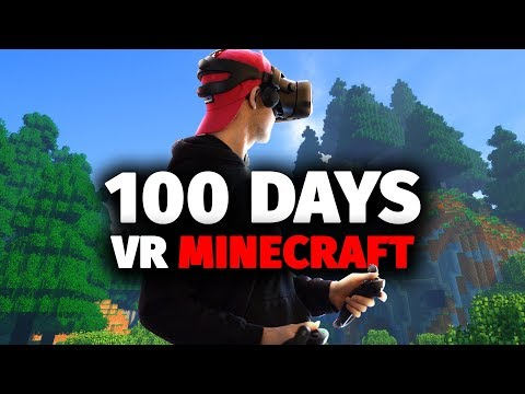 I Spent 100 Days in Minecraft VR And This Is What Happened