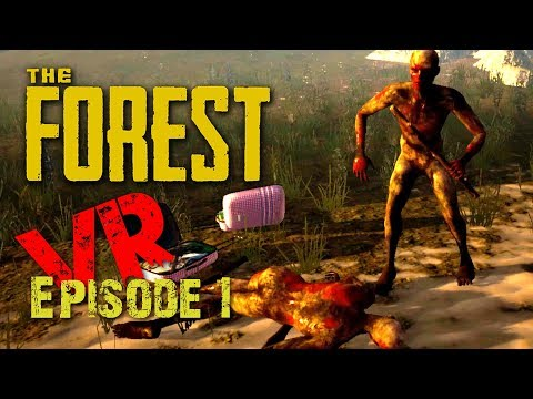 The Forest VR gameplay Episode 1