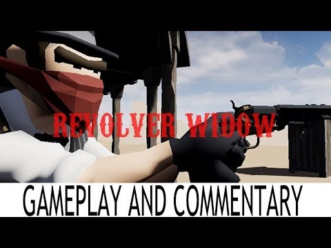 Revolver Widow - Gameplay and Commentary - Oculus Go Getters