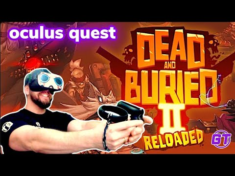 FAST PACED WILD WEST FPS IN VR! Dead & Buried 2 RELOADED on Oculus Quest
