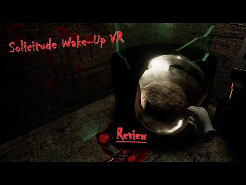Solicitude Wake-up VR Review & Gameplay - A Horror Survival Game