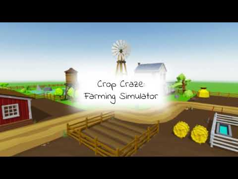 Crop Craze: Farming Simulator Game Preview and Trailer