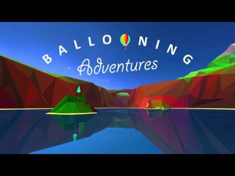 Ballooning Adventures - Now available on Quest and Rift