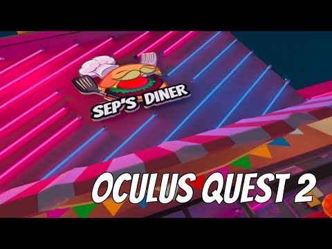 Sep's Diner - Oculus Quest 2 Gameplay and Review - SideQuest