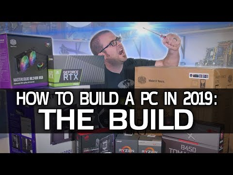 How To Build a Gaming PC in 2019! Part 2 - THE BUILD
