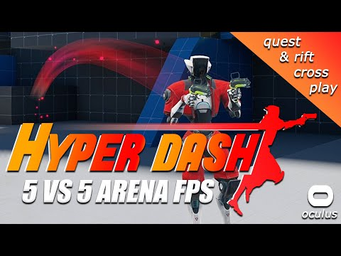 HYPER DASH VR OVERVIEW for OCULUS QUEST & RIFT: 5v5 Multiplayer Arena FPS - FREE while in Alpha/Beta