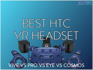 best htc vr headset: vive vs vive pro vs eye vs cosmos
