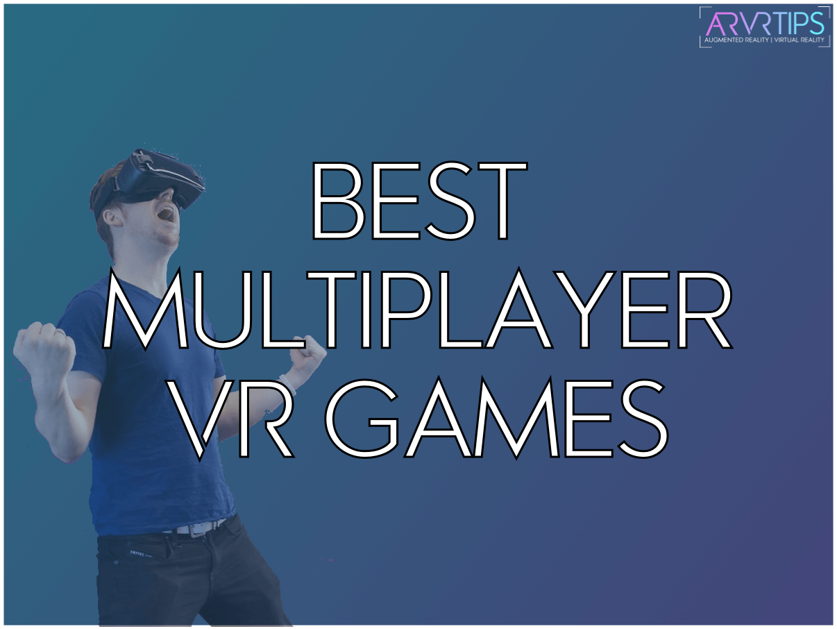 Top 25 Multiplayer Vr Games To Play With Your Friends