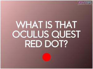 oculus quest red dot