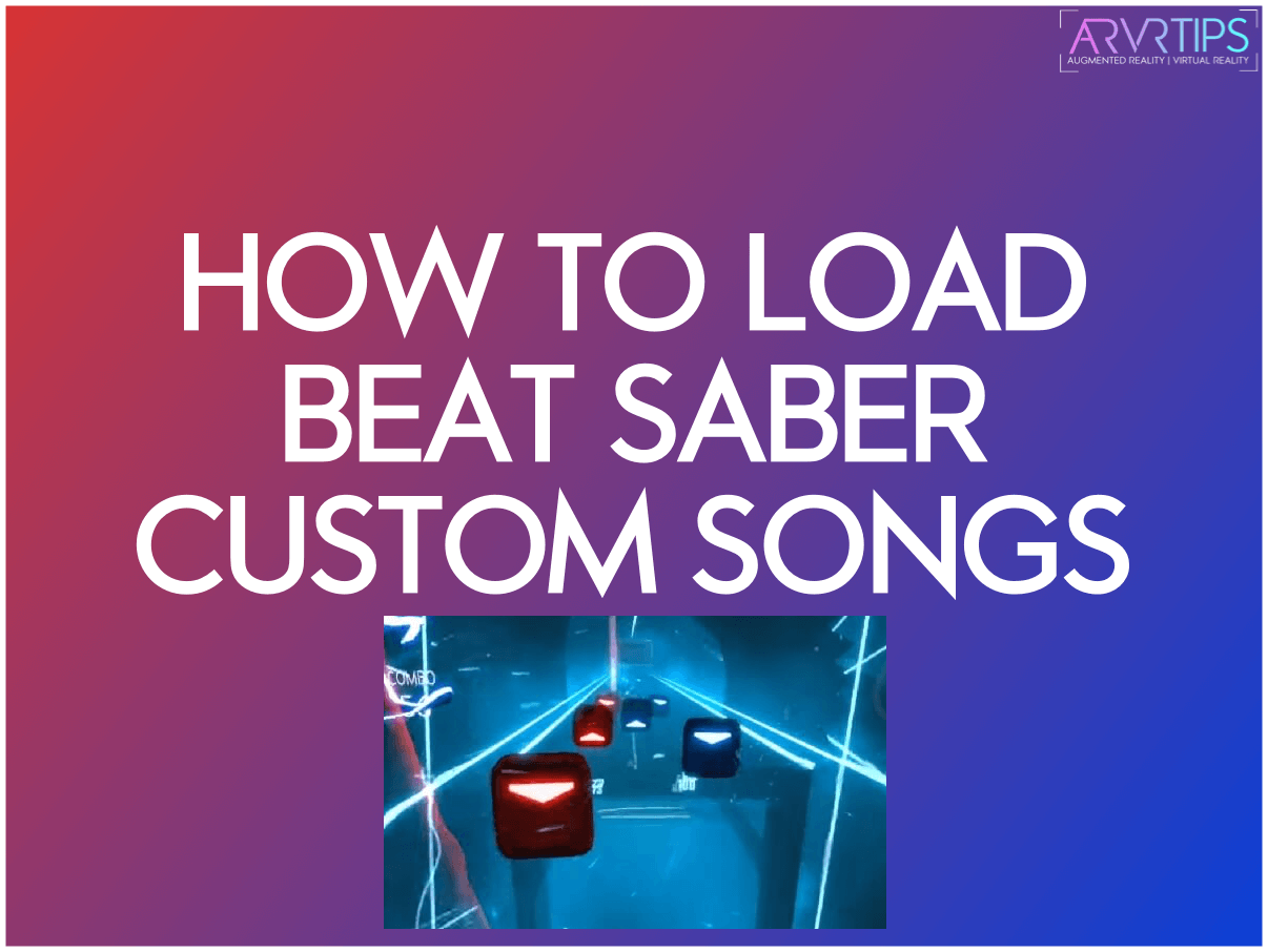 How to Load Beat Saber Custom Songs Fast [5 Minutes]