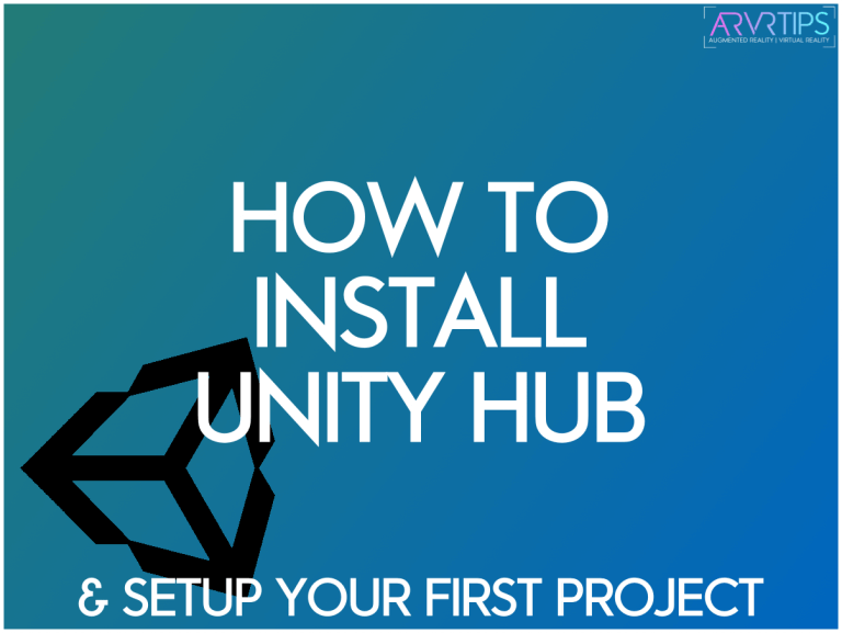 How to Install Unity Hub and Setup a VR Project