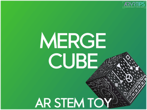 MERGE Cube Guide: The Best Augmented Reality STEM Toy