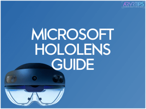The Ultimate Microsoft HoloLens Guide: 1st AR Glasses