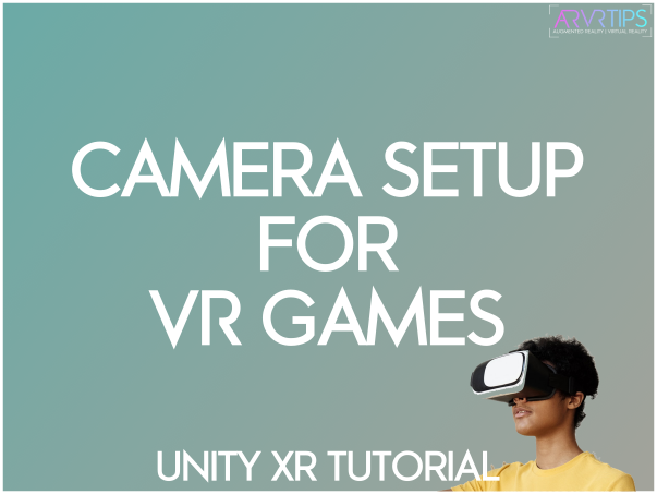 unity camera setup for vr games
