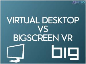 virtual desktop vs bigscreen vr