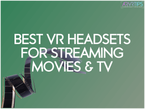 Best AR and VR Headsets for Streaming [2021]