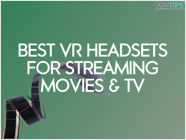 vr headsets for streaming movies and tv