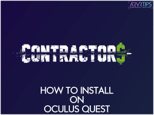 How to Quickly Install Contractors VR on Oculus Quest