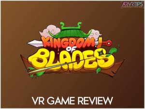 Kingdom of Blades Review: Fun Fruit Ninja VR Alternative