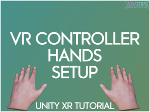 unity vr controllers setup hands