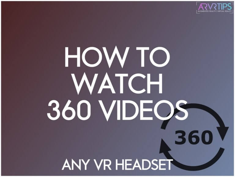 How to Easily Watch 360 Videos on Any VR Headset [Step by Step]