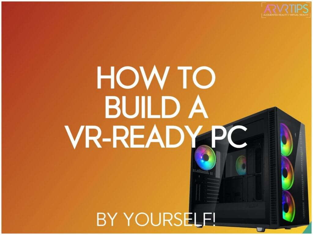 Build a VR-ready pc omputer