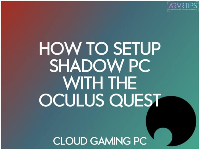how to setup shadow pc with the oculus quest