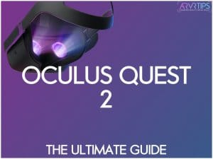 Oculus Quest 2 Guide: Everything You Need to Know!