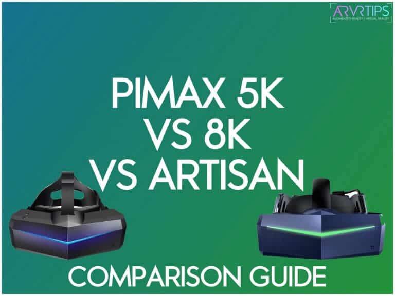 pimax 5k vs 8k vs artisan