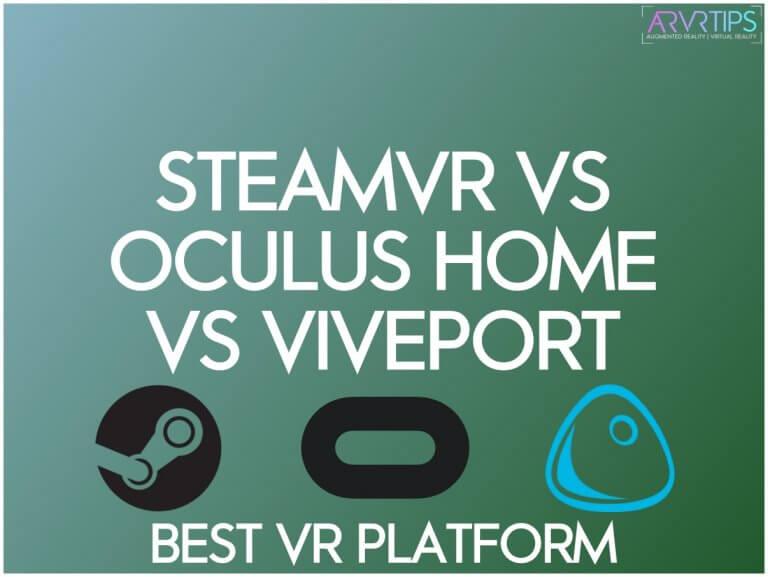 steamvr vs oculus home vs viveport