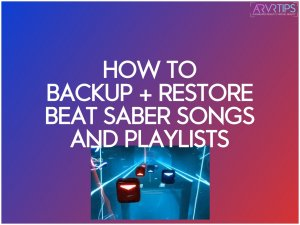 how-to-backup-beat-saber-and-restore