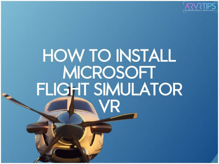 How to Install Microsoft Flight Simulator VR+ 6 Alternatives