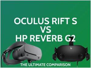 Oculus Rift S vs HP Reverb G2: The Ultimate Comparison!