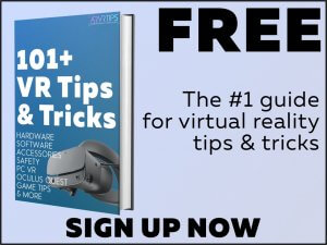 Subscribe to us and get over 100 cool VR tips and tricks for all headsets!