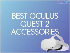 The 25 Best Oculus Quest 2 Accessories [2021]