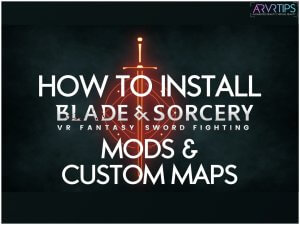 how to install blade and sorcery mods and custom maps