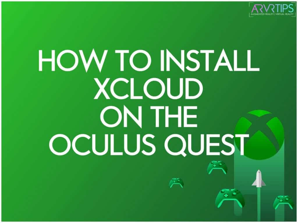 how to install xcloud on the oculus quest