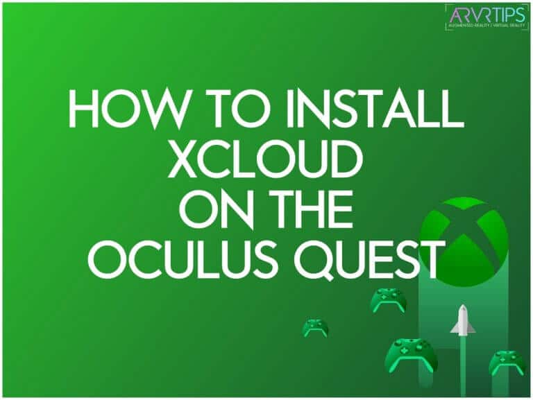 How to Install xCloud on the Oculus Quest [Step-by-Step]