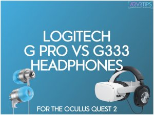 Logitech G PRO vs G333 For the Oculus Quest 2