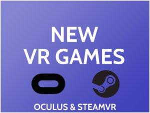 New VR Games For Oculus & SteamVR [Live Updates 2021]