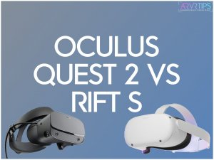 Oculus Quest 2 vs Rift S: Which VR Headset is Better?