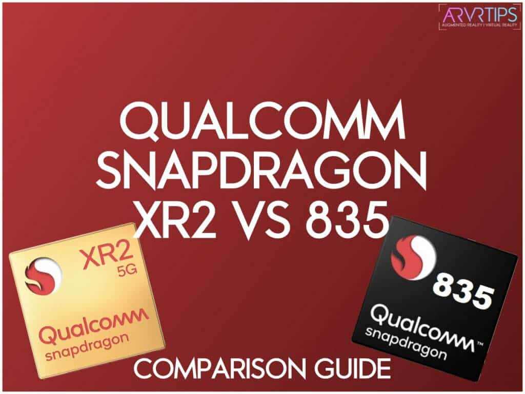 qualcomm snapdragon xr2 vs 835 comparison guide
