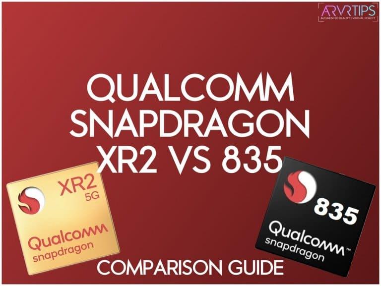 qualcomm snapdragon xr2 vs 835 comparison guide