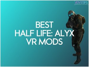 The Best Half Life: Alyx VR Mods and Custom Maps in 2021