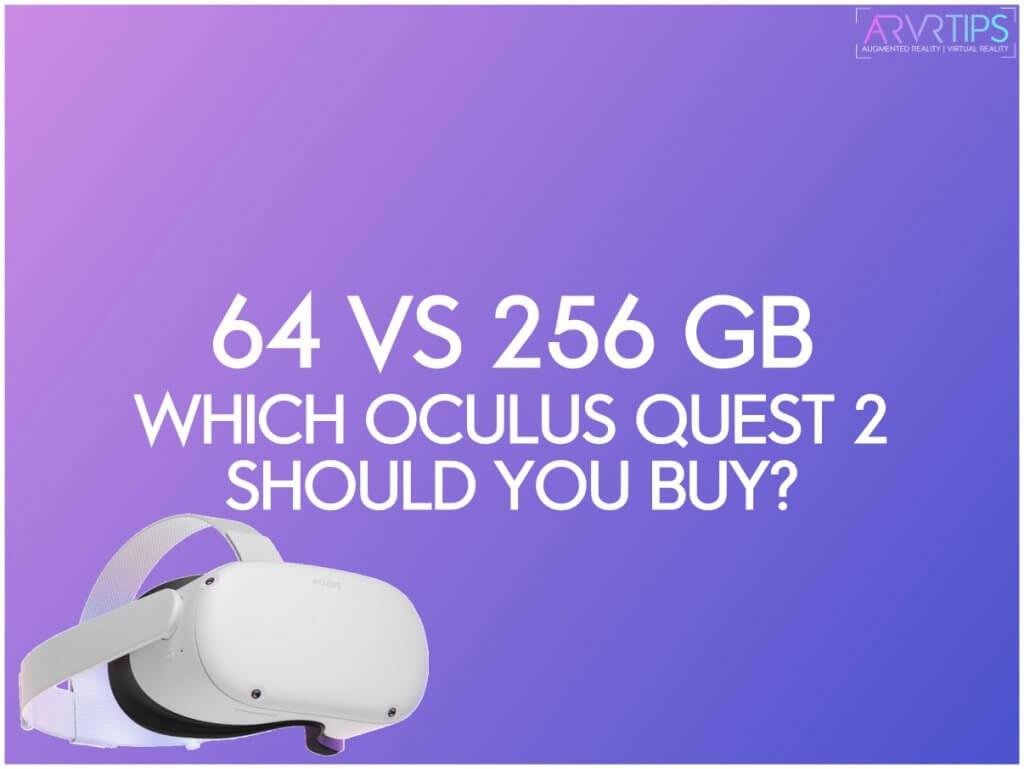 buy 64 vs 256 oculus quest 2