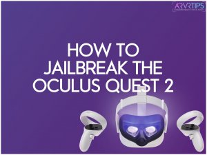 how to jailbreak the oculus quest 2