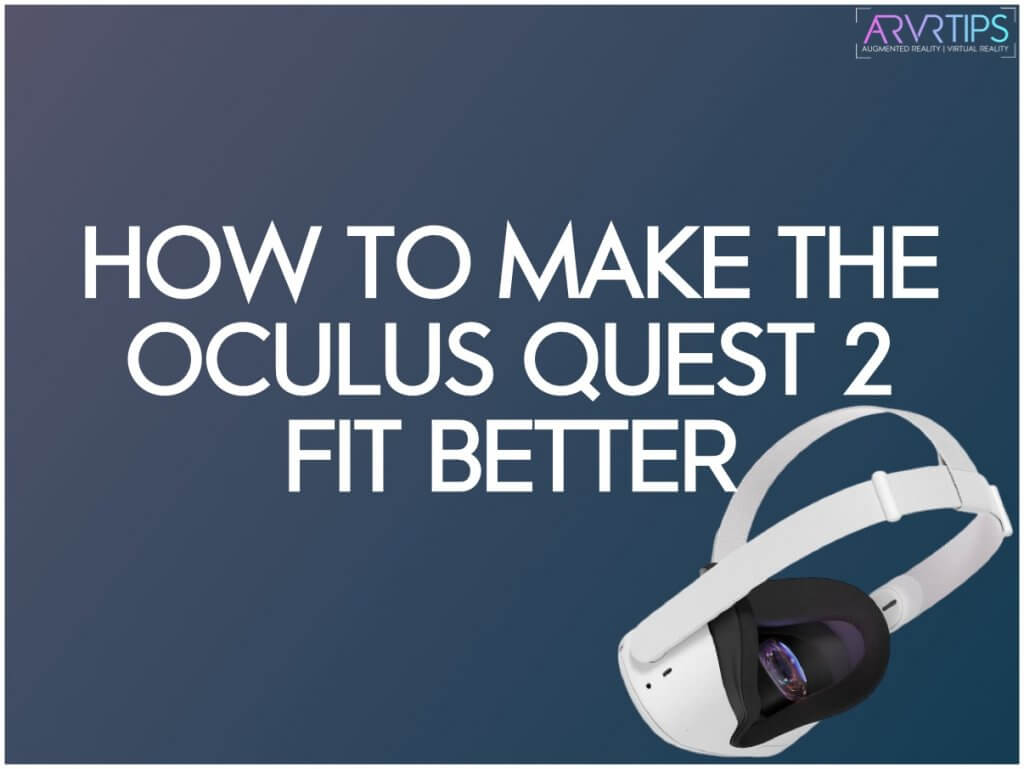 make oculus quest 2 more comfortable