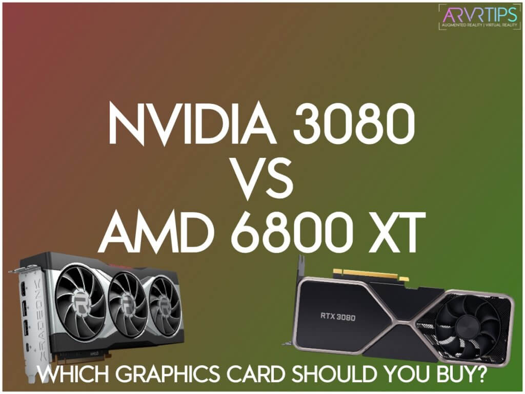 nvidia rtx 3080 vs amd radeon rx 6800 xt for vr