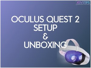 Oculus Quest 2 Setup, Unboxing, and Beginner's Guide